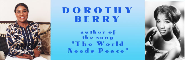 Dorothy Berry - the World Needs Peace!